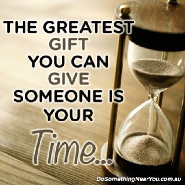 The Greatest Gift You Can Give Someone Is Your Time Pictures Photos
