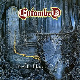 Entombed - Left Hand Path (Earache Records, 1990)