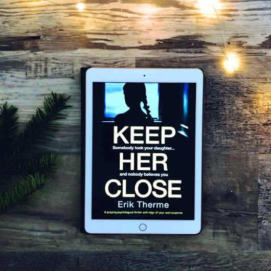 BOOK REVIEW: Keep Her Close by Erik Therme @Bookouture @ErikTherme