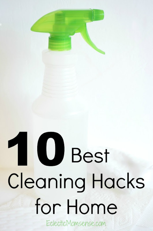 Best Cleaning Hacks for Home - Eclectic Momsense