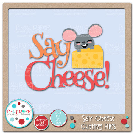 Say Cheese Cutting Files