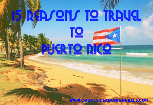 15 Reasons To Travel To Puerto Rico