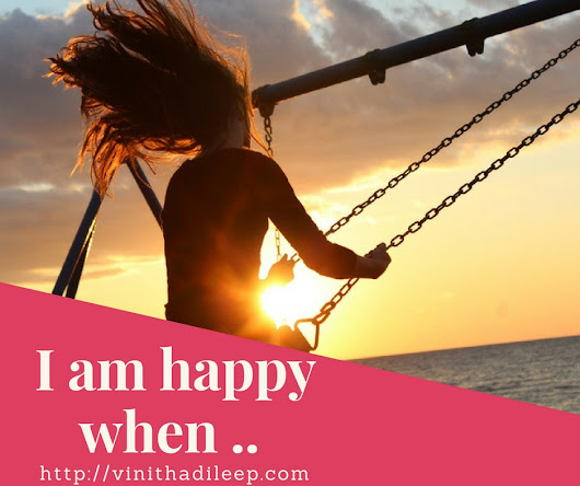 I am happy when .. - Reflections..