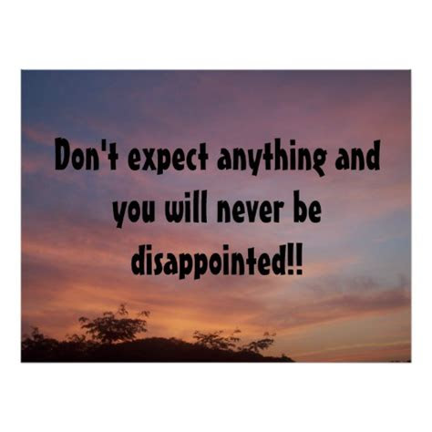 Never Expect Anything From Anybody Quotes
