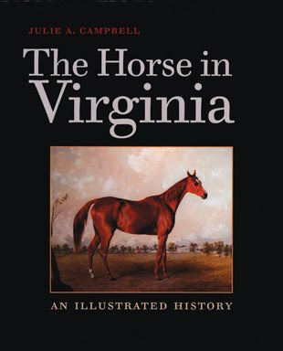 The Horse In Virginia An Illustrated History