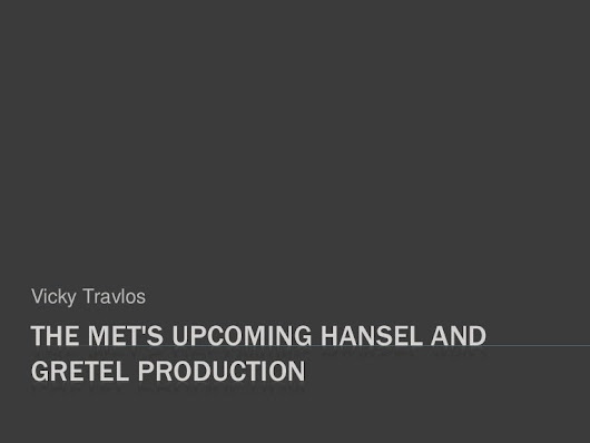 The Met's Upcoming Hansel and Gretel Production