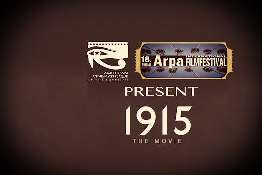 1915 The Movie US premiere by Arpa Film Festival and The American Cinematheque