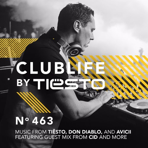 ClubLife By Tiësto Podcast 463 - First Hour by Tiësto