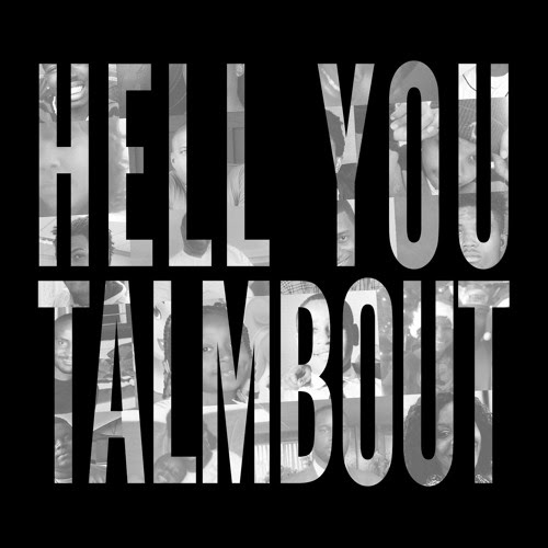 Hell You Talmbout by Wondaland Records