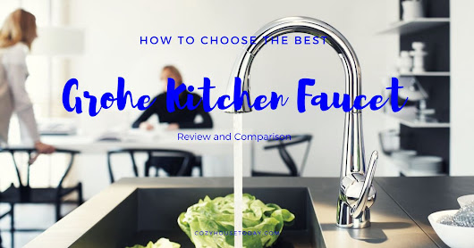 Best Grohe Kitchen Faucet (Jun. 2018) - Buying Guide