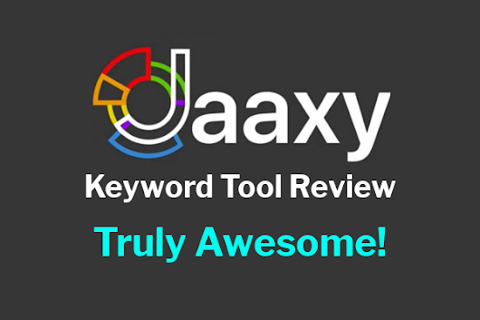 The Jaaxy Keyword Tool Review – Truly Awesome! | Passive Online Revenue