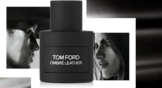 Ombré Leather, the new leathery perfume from Tom Ford