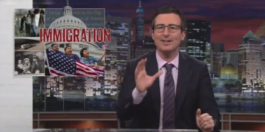 John Oliver Takes On Immigration Reform In Best Way Possible