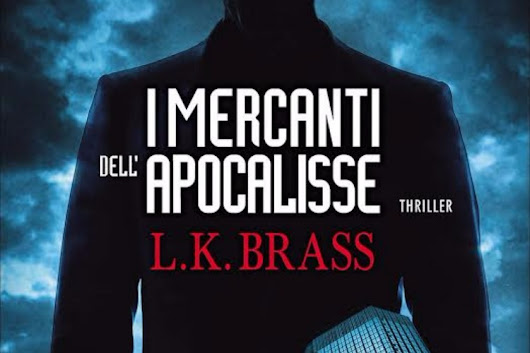 I mercanti dell'Apocalisse, di L. K. Brass  : MeLoLeggo.it