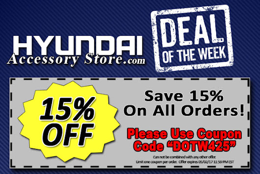 - Deal of the Week 04/25/17 - 05/02/17 - Hyundai Accessory Store