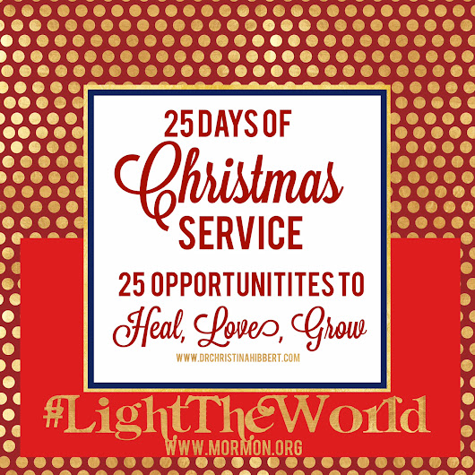 #LightTheWorld: 25 Days of Christmas Service, 25 Opportunities to Heal, Love, Grow