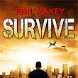Survive by Phil Maxey | Book Barbarian