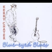 Kerry Chater - Blue-Eyed Blues