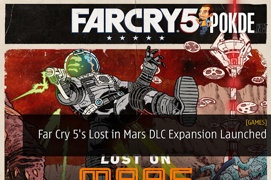 Far Cry 5's Lost on Mars DLC Expansion Launched - Prepare for the Adventure of a Lifetime – Pokde
