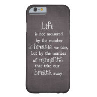 Life is not measured by the Breaths we Take Quote iPhone 6 Case