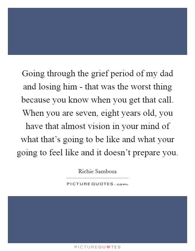 Going Through The Grief Period Of My Dad And Losing Him That
