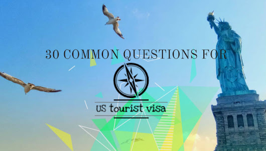 30 Common Interview Questions for US Visitor Visa (B1/B2) - Pinay Nomad