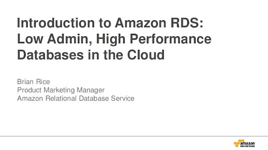 AWS Webcast - Introduction to Amazon RDS: Low Admin, High Performan...