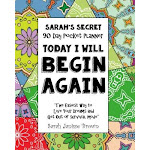 Today I Will Begin Again - 90 Day Pocket Planner: The Easiest Way to Live Your Dreams and Get Out of Survival Mode