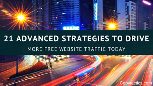 21 Strategies to Drive More Free Website Traffic Today