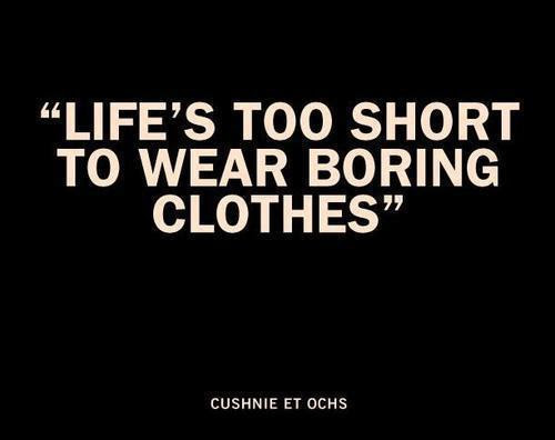 Life Is Too Short To Wear Boring Clothes Quote Picture