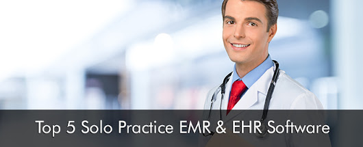 Top 5 Solo Practice EMR & EHR Software