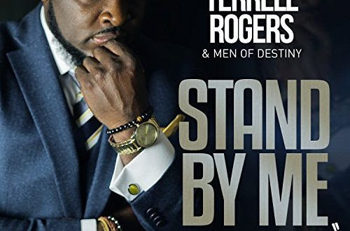 "Pastor Terrell Rogers & Men of Destiny: Stand By Me ""Live"""