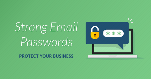 Strong Email Passwords Protect Your Business