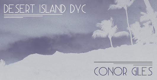 Desert Island DYC :: Conor Giles | Dance Yrself Clean