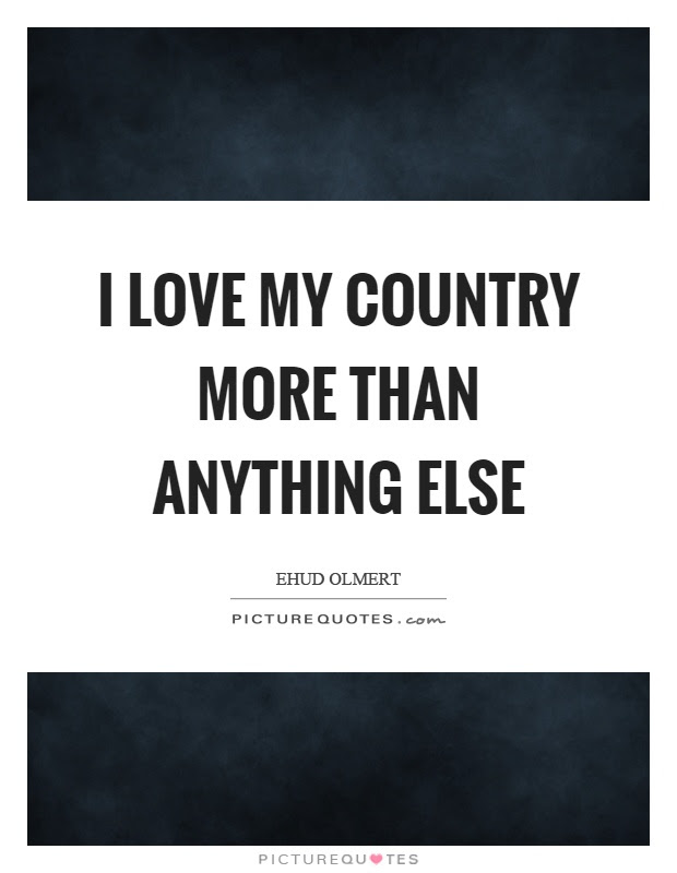 I Love My Country More Than Anything Else Picture Quotes
