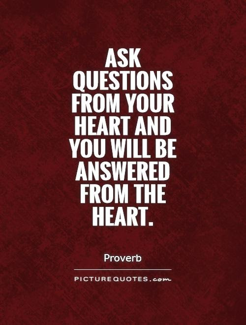 Question Your Heart Quotes. QuotesGram