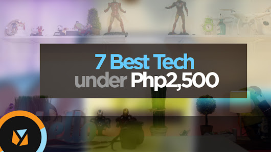 Episode 1: 7 Best Tech under Php2,500 | YugaTech | Philippines Tech News & Reviews