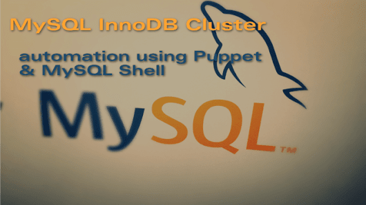 MySQL InnoDB Cluster: Automated Installation with Puppet