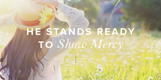 He Stands Ready to Show Mercy | Revive Our Hearts