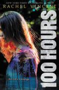 Title: 100 Hours (100 Hours Series #1), Author: Rachel Vincent