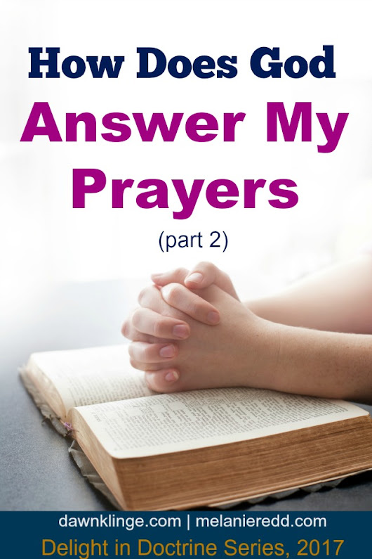 How Does God Answer My Prayers? (Part Two)