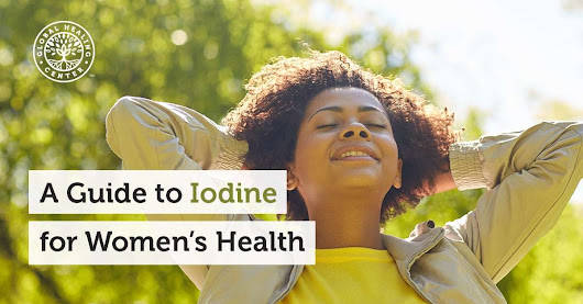 A Guide to Iodine for Women's Health: Breast Health, Pregnancy, and More