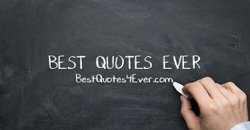 Best Quotes Ever - BestQuotes4Ever.com