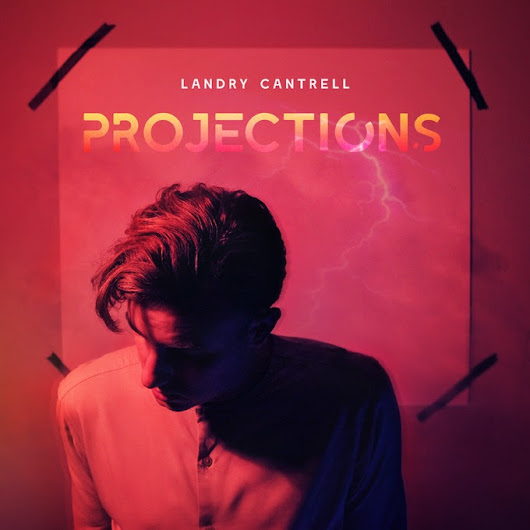 Album Review ~ Projections by Landry Cantrell