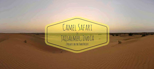 Desert Life – A 2 Night Camel Safari the Thar Desert – Jaisalmer, India