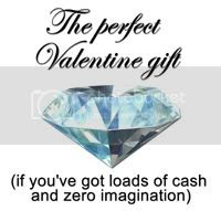 Diamonds, the perfect Valentine gift (if you've got loads of cash and zero imagination)