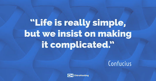 Life Is Really Simple but We Insist on Making It Complicated Aloha, Beaverton, SE Portland OR Chiropractor - Accident & Wellness Chiropractic