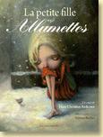 La petite fille aux allumettes, un conte de Hans Christian Andersen illustré par Fabrice Backès - Voir la présentation (Des ronds dans l'O - oct. 2011)
