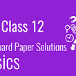 CBSE 2016 Class 12 Physics: Board Paper Solutions & Analysis | Testprep Content Hub