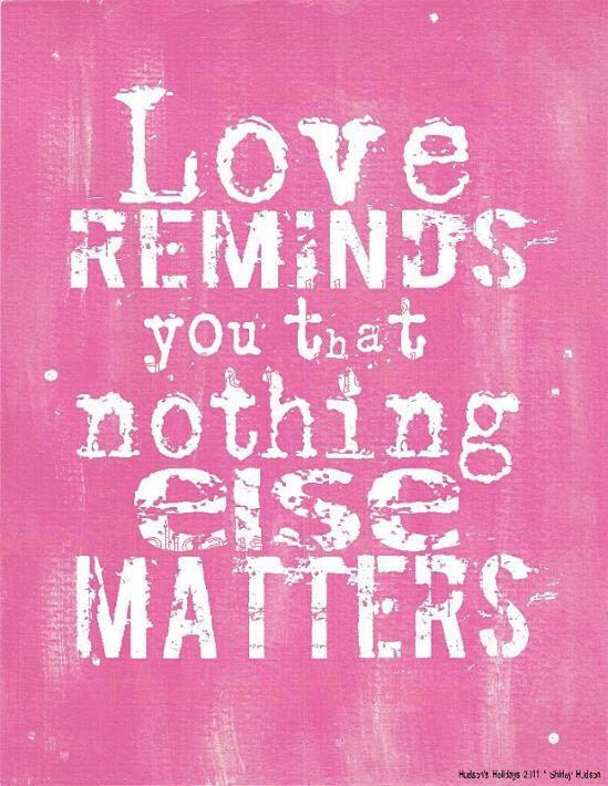 Love reminds you that nothing else matters Valentine Pink sign digital - NEW 2011 vintage words primitive paper old pdf 8 x 10 frame saying